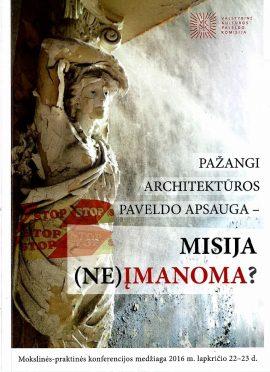 Pažangi architektūros paveldo apsauga: misija (ne)įmanoma?