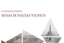 "The photography exhibition ""Old and new Vilnius"""